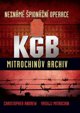 Neznámé špionážní operace KGB (Mitrochinův archiv I)