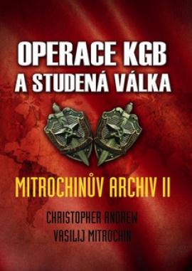 Operace KGB a studená válka (Mitrochinův archiv II)